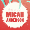 The Art of Micah Anderson thumbnail - click to view