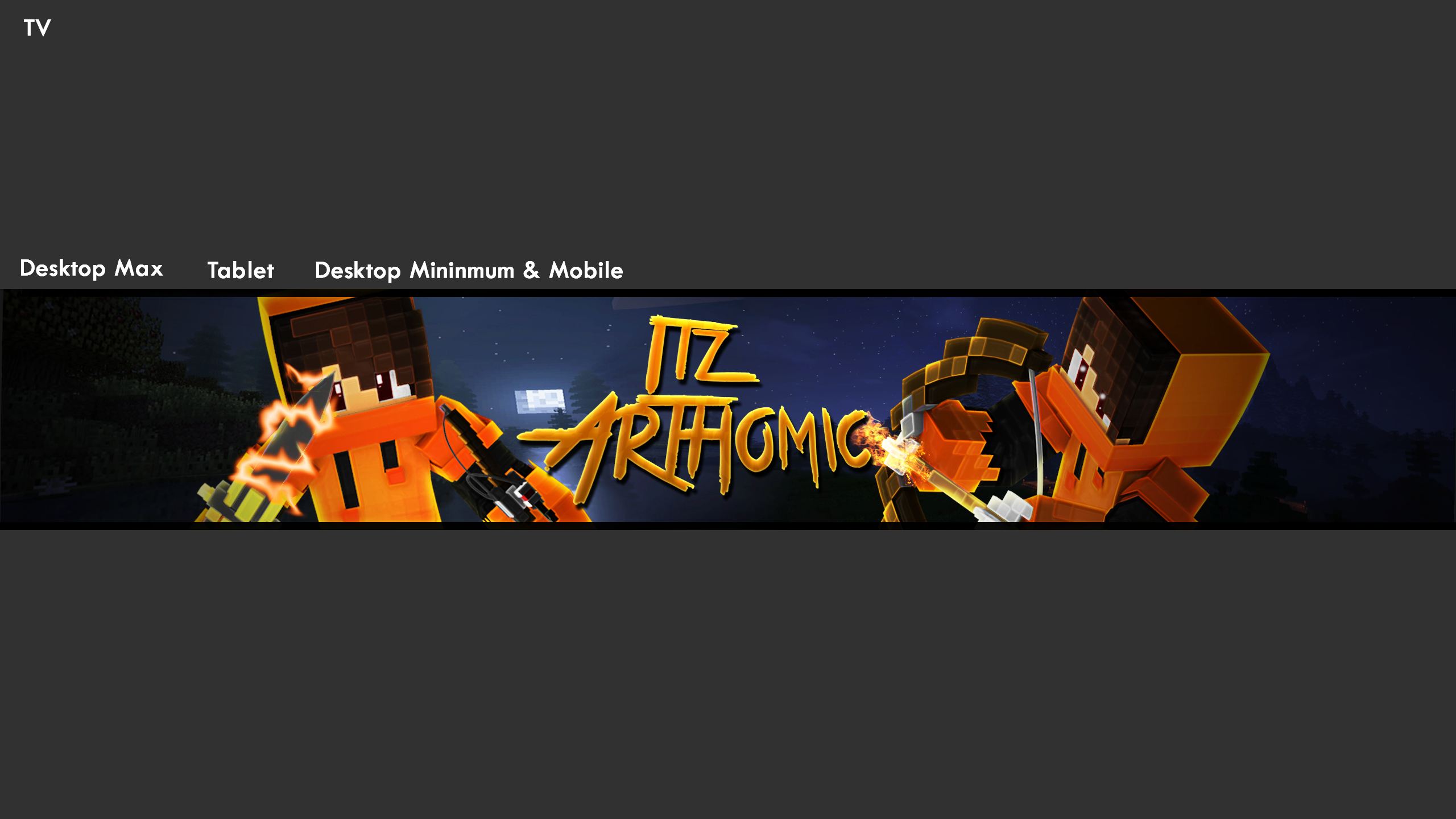 Making free Quality banners on youtube. Channel is ItzArthomic
