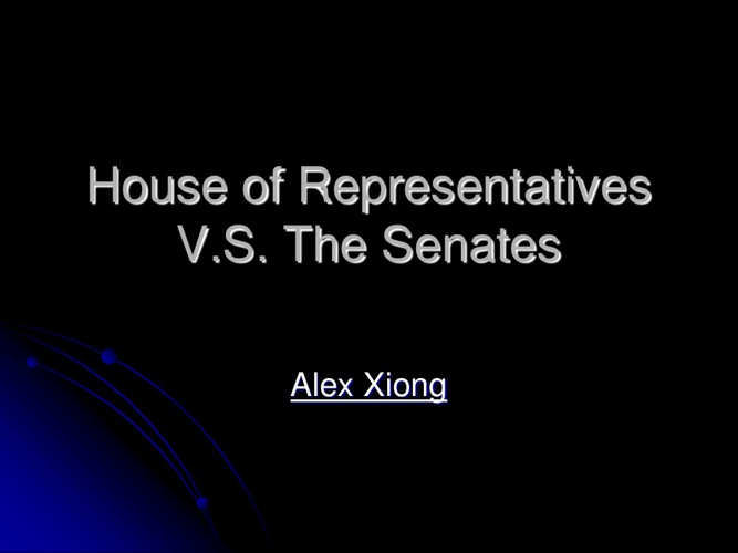 House of Representatives vs Senate