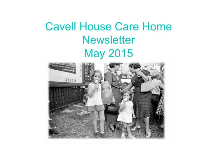 Cavell House Newsletter May 2015