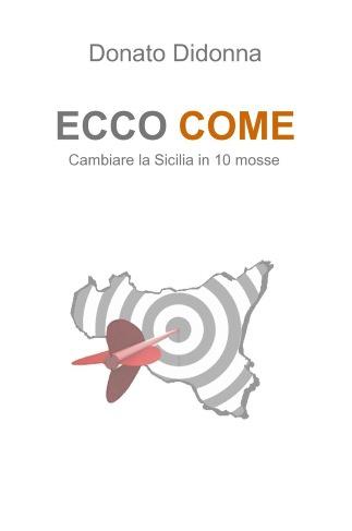 ECCO COME Cambiare la Sicilia in 10 mosse