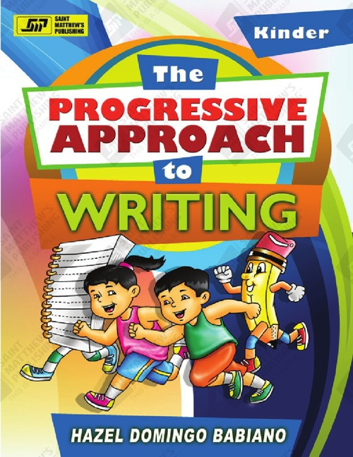 The Progressive Approach to Writing - Kinder