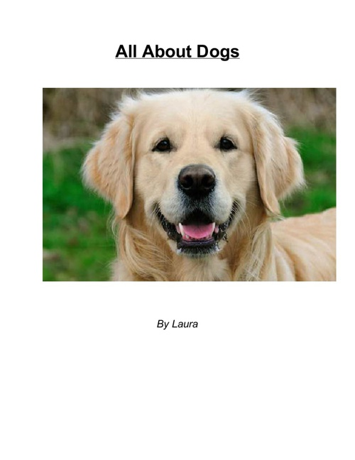 All About Dogs- By Laura