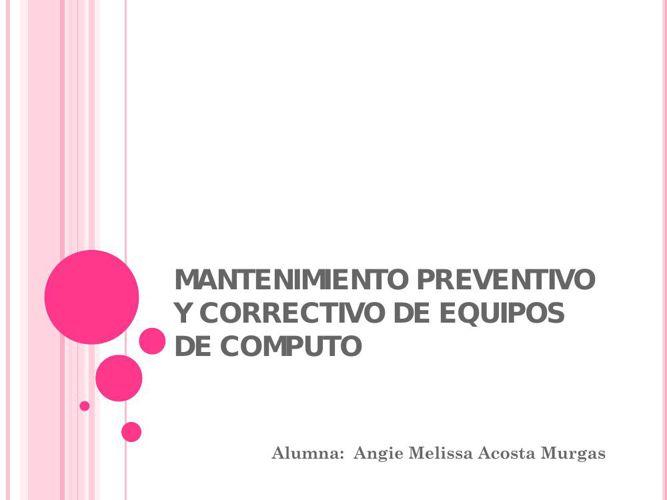 MANTENIMIENTO PREVENTIVO Y CORRECTIVO DE EQUIPOS DE COMPUTO