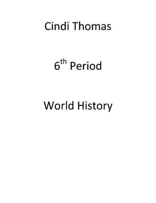 Cindi Thomas 6th Period World History