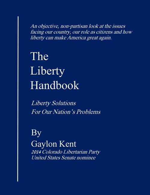 The Liberty Handbook By Gaylon Kent