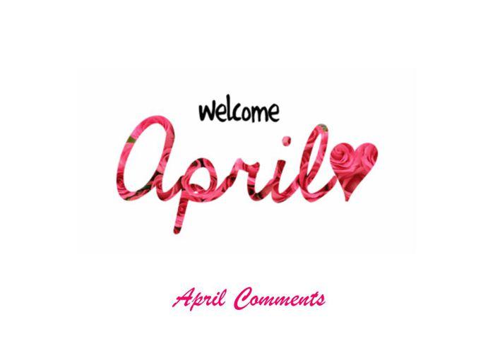 April Comments