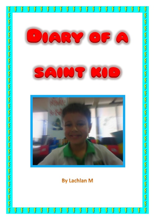 Diary of a Saint Kid by Lachlan M