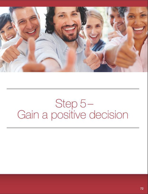 Step 5 - Gain a Positive Decision