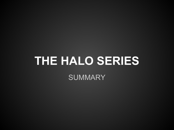 THE HALO SERIES