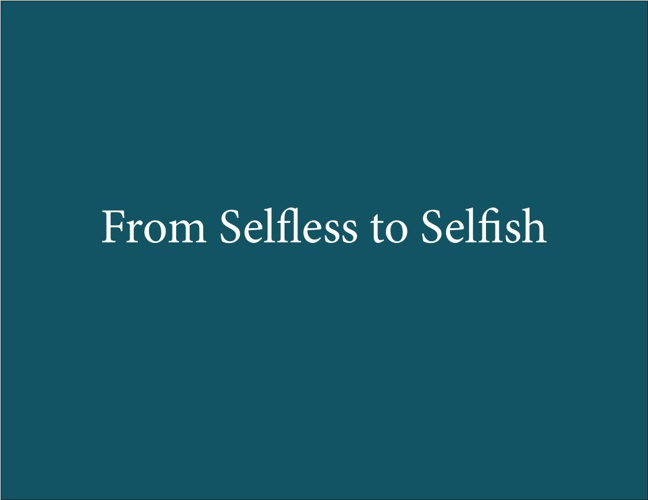 Copy of Selfless to Selfish