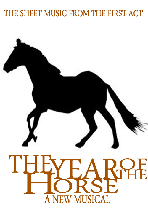 The Year Of The Horse: The Complete Score From Act One