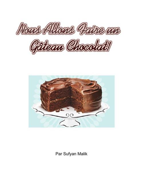 Nous Allons Faire un Gateau Chocolat!