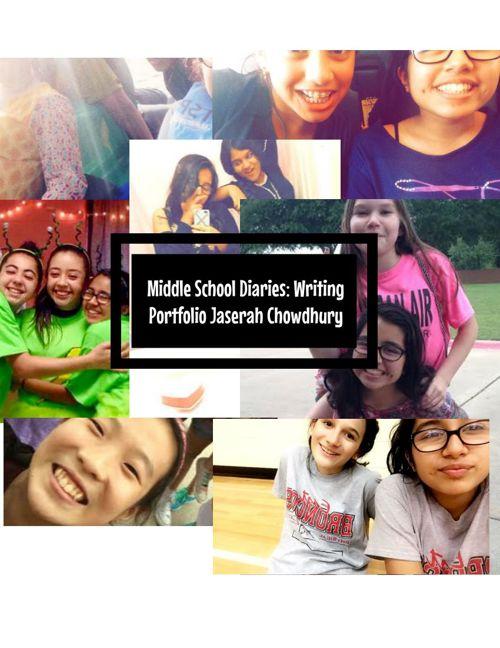 Middle School Diaries: Jaserah Chowdhury Writing Portfolio