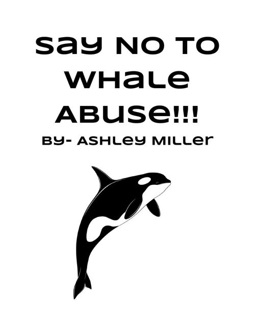 Say NO to Whale Abuse- Research