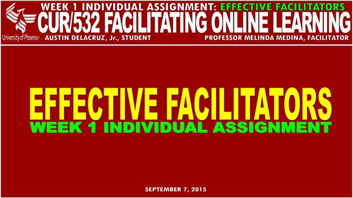 CUR 532 Wk 1 Individual Assignment Effective Facilitators