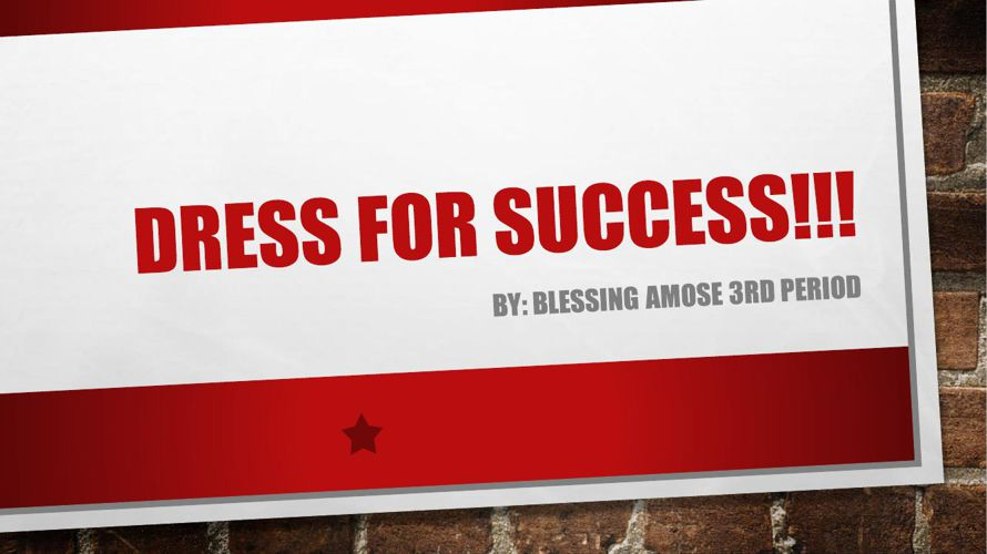 Dress for success!!!