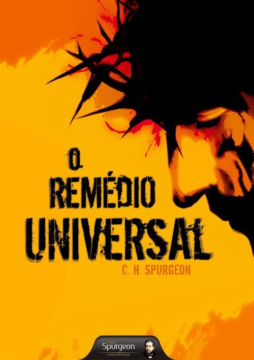 O Remédio Universal - C.H. Spurgeon