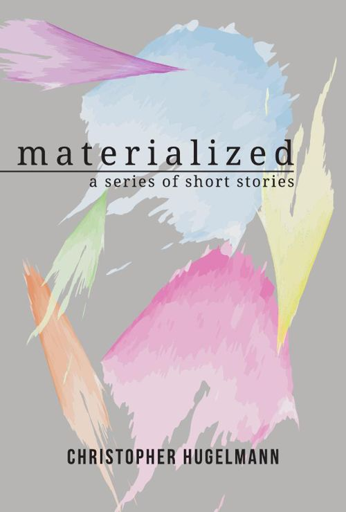 materialized: a series of short stories