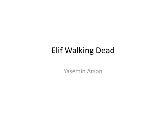 Elif Walking Dead