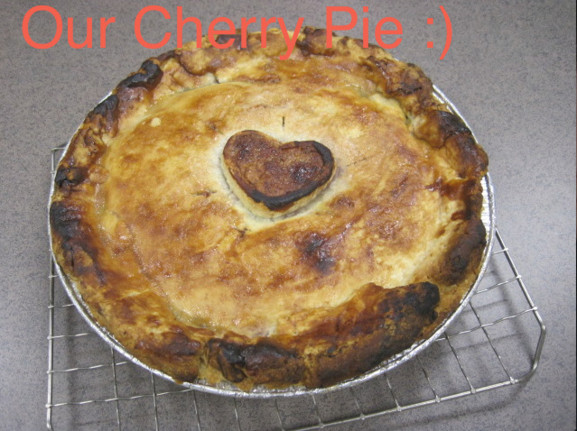 Our Cherry Pie :)