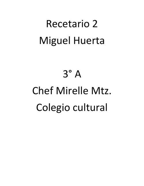 Recetario Miguel Huerta Vázquez 3A