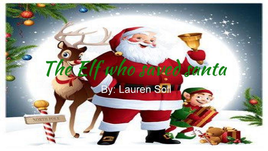 The Elf who Saved Santa