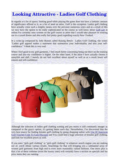 Looking Attractive - Ladies Golf Clothing