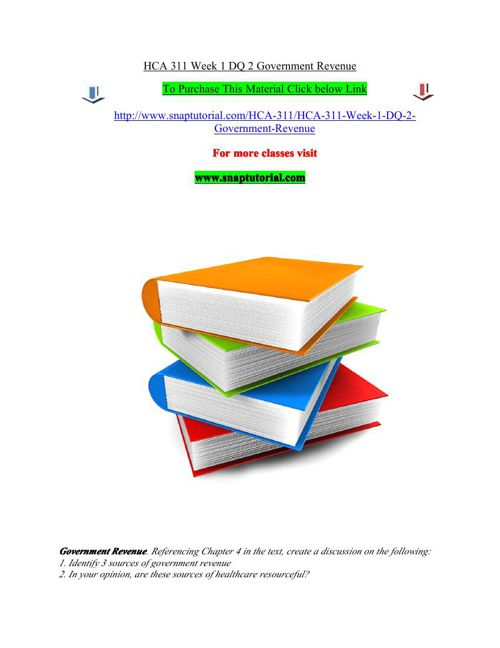 HCA 311 Week 1 DQ 2 Government Revenue