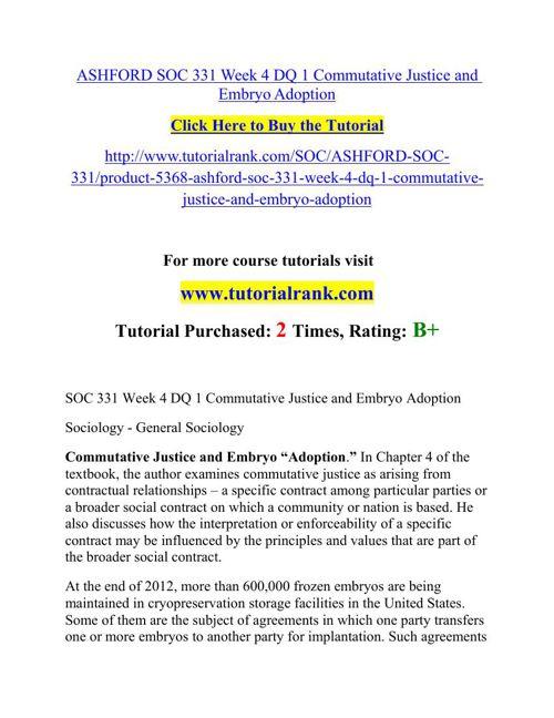 ASHFORD SOC 331 Week 4 DQ 1 Commutative Justice and Embryo Adopt
