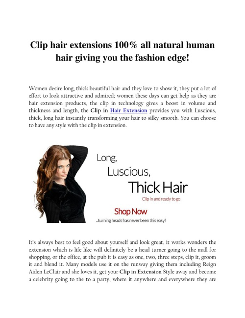 Clip hair extensions 100% all natural human hair giving you the