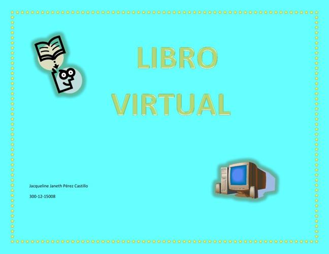 LIBRO VIRTUAL (Jacqueline Pérez)