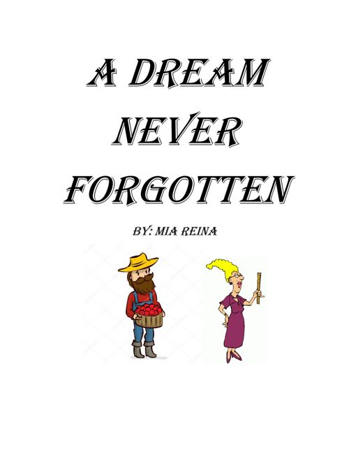Mia R: A Dream Never Forgotten