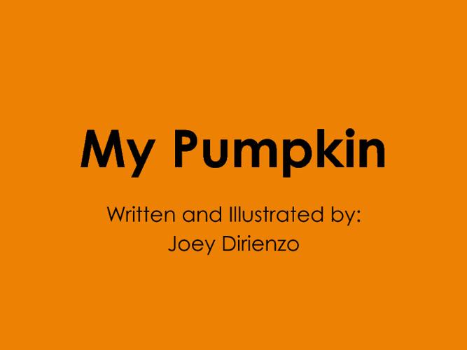 My Pumpkin by Joey Dirienzo