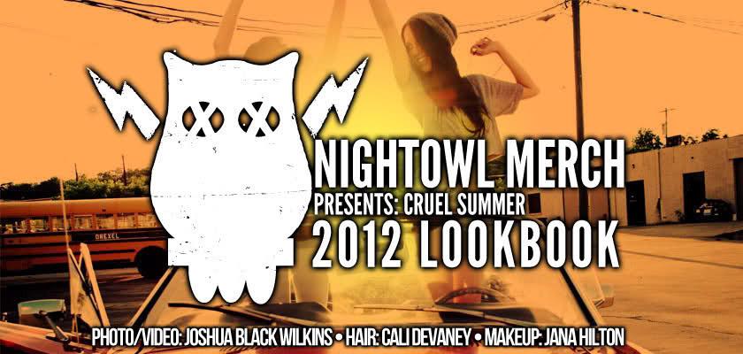 Night Owl Merch Summer 2012 Lookbook