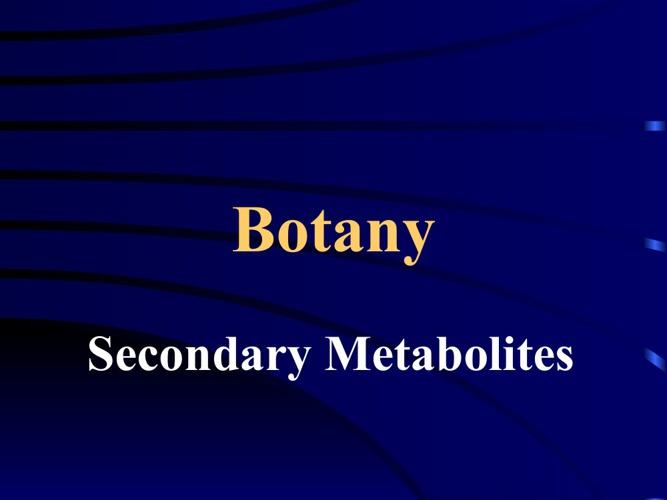 Botany-- Secondary Metabolites
