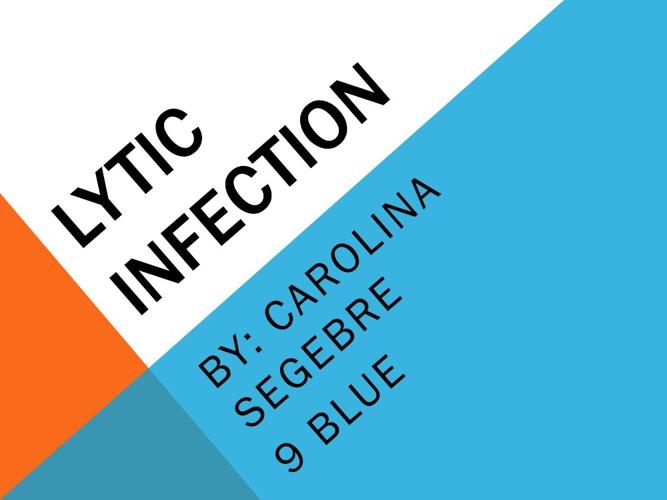 LYTIC INFECTION -csegebre