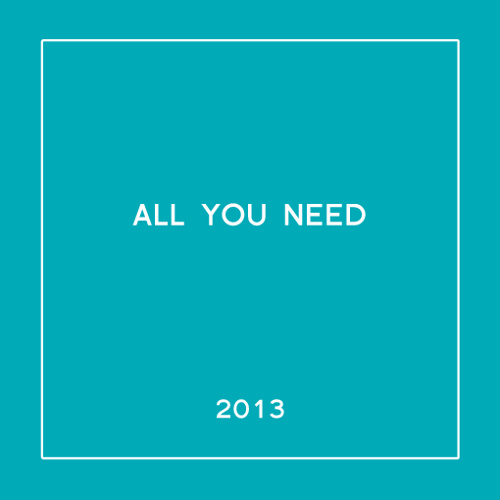 All You Need 2013