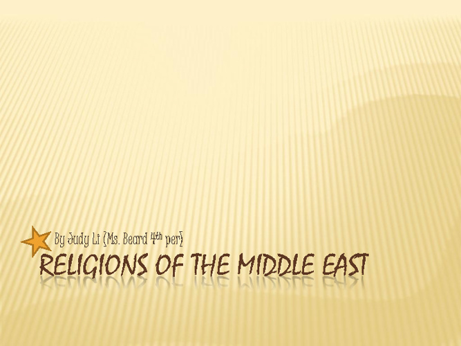 Middle East Religions Compare/Contrast- Judy Li Period 4