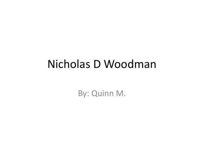 Nicholas D Woodman Quinn M.