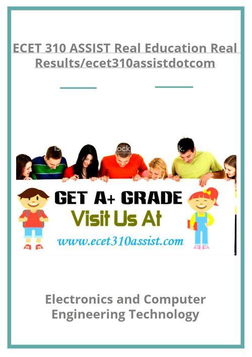 ECET 310 ASSIST Real Education Real Results/ecet310assistdot