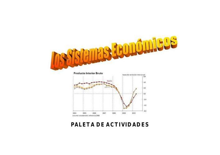 PALETA DE IM Los Stmas Económicos