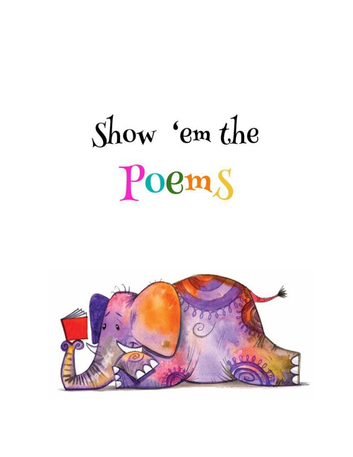 Show 'Em the Poems by B.G.