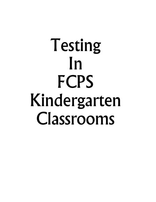 Testing in FCPS Kindergarten Classrooms
