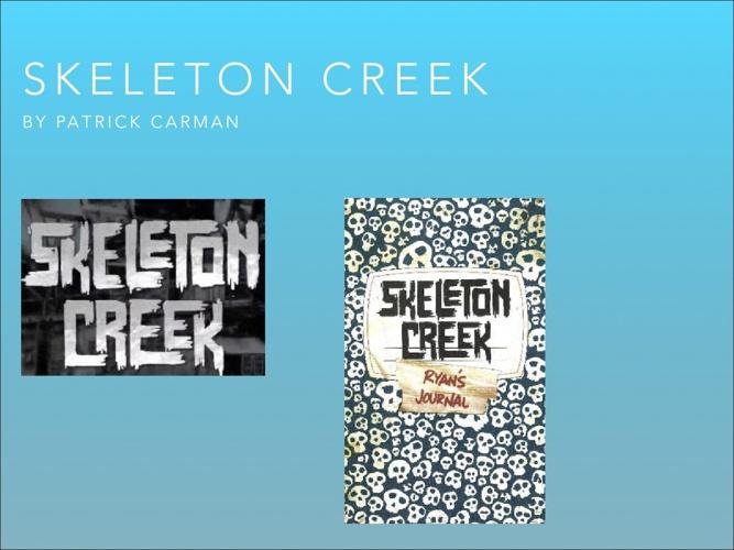 Skeleton Creek Oral Presentation