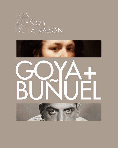 Goya+Buñuel. Los sueños de la razón