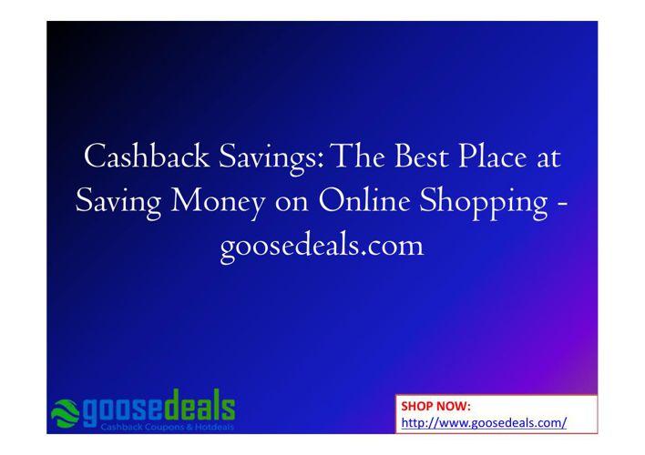 Cashback Savings: The Best Place at Saving Money on Online Shopp