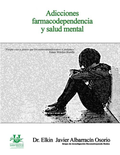 Adicciones, farmacodependencia y salud mental