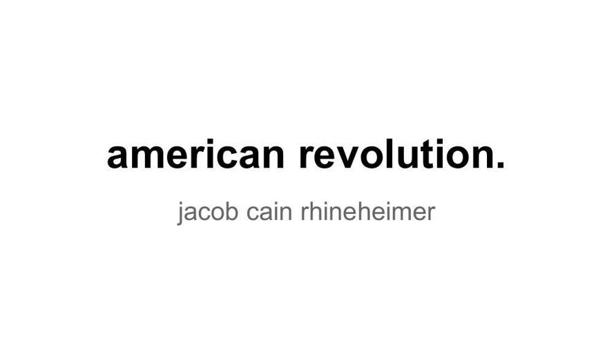 American Revolution - JacobC Rhineheimer