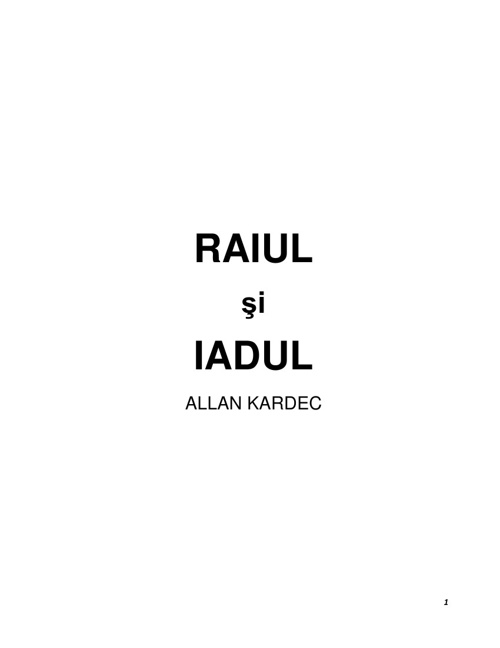 Raiul si Iadul - Prima parte  - Allan Kardec